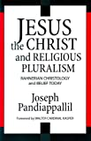 Jesus the Christ and Religious Pluralism, Joseph Pandiappallil, 0824519175