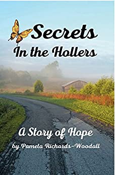 Secrets in the Hollers: A Story of Hope by [Richards-Woodall, Pamela]