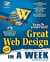 Teach Yourself Great Web Design in a Week (Sams Teach Yourself) by Anne-Rae Vasquez-Peterson (1997-04-02)