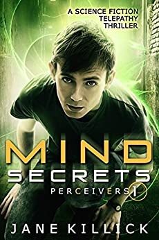 Mind Secrets: A Science Fiction Telepathy Thriller (Perceivers Book 1) by [Killick, Jane]