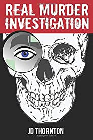 Real Murder Investigation