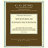 THE COLLECTED WORKS OF C. G. JUNG: Mysterium Coniunctionis (Volume 14): An Inquiry into the Separation and Synthesis of Psychic Opposites in Alchemy: Volume 10