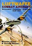 Luftwaffe Combat Aircraft, Manfred Griehl and Joachim Dressel, 0887406831