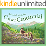 C Is for Centennial: A Colorado Alphabet (Discover America State by State)