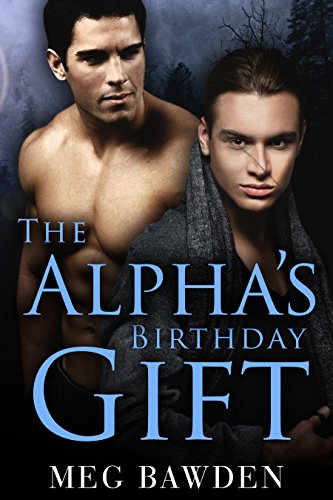 The Alpha's Birthday Gift (Dog Hills Pack Book 2) ()