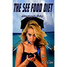 The See Food Diet Cookbook (The See Food Diet: Adventures in Eating 1)