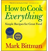 [ HOW TO COOK EVERYTHING: SIMPLE RECIPES FOR GREAT FOOD ] BY Bittman, Mark ( Author ) [ 2006 ] Paperback