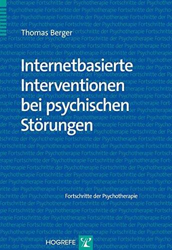 Internetbasierte Interventionen bei psychischen Störungen (Fortschritte der Psychotherapie)