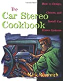 The Car Stereo Cookbook, Mark Rumreich, 0070580839