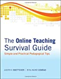 By Judith V. Boettcher - The Online Teaching Survival Guide: Simple and Practical Pedagogical Tips