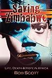 Saving Zimbabwe, Bob Scott, 1415309868