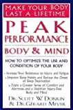 img - for [(Peak Performance - Body and Mind: Make Your Body Last a Lifetime)] [Author: Scott W. Donkin] published on (January, 2006) book / textbook / text book