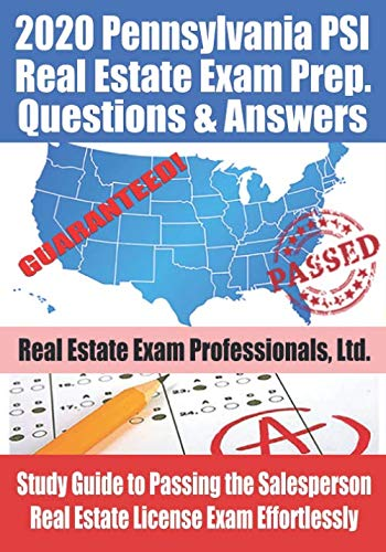 2020 Pennsylvania PSI Real Estate Exam Prep Questions and Answers: Study Guide to Passing the Salesperson Real Estate License Exam Effortlessly