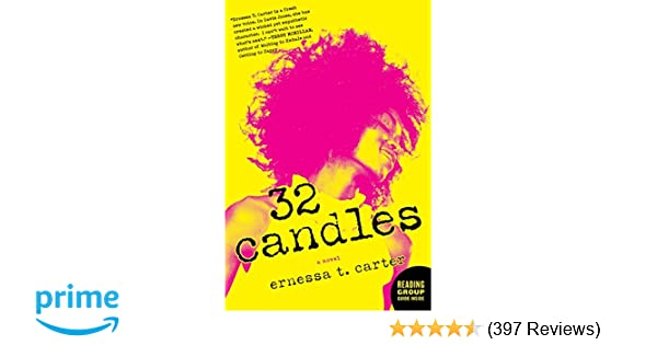 Amazon 32 candles a novel 9780061957857 ernessa t carter amazon 32 candles a novel 9780061957857 ernessa t carter books fandeluxe Images