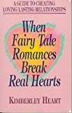 When Fairy Tale Romances Break Real Hearts, Kimberley Heart, 0915811391