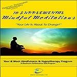 10 Supplemental Mindfulness Meditations: Maximum Performance 4x4 Series, Volume 5 | Brian E. Birchmeier