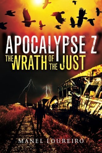 The Wrath of the Just (Apocalypse Z Book 3) ()