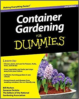 Container Gardening For Dummies: Bill Marken, Suzanne DeJohn, The Editors  Of The National Gardening Association: 9780470577059: Amazon.com: Books