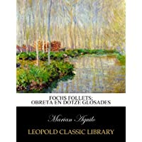 Fochs follets; obreta en dotze glosades (Spanish Edition)
