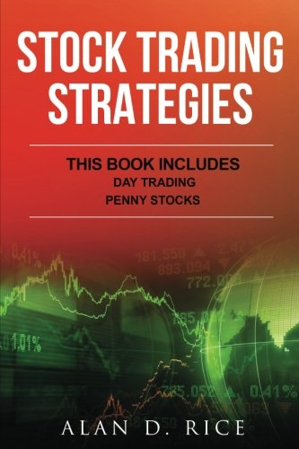 Stock Trading Strategies: This Book Includeds – Day trading,  Penny stocks