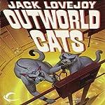 Outworld Cats | Jack Lovejoy