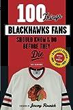 100 Things Blackhawks Fans Sho