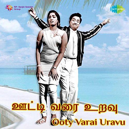 Ooty varai uravu (original motion picture soundtrack) by m. S.