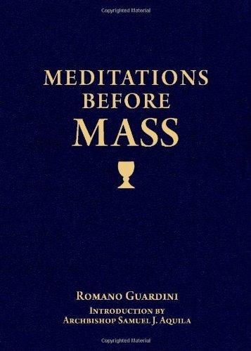 Meditations Before Mass by Romano Guardini, Archbishop Samuel Aquila (2013) Leather Bound