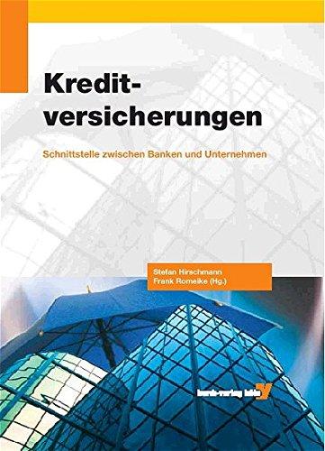 Kreditversicherungen: Schnittstelle zwischen Banken und Unternehmen