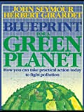 Blueprint for a Green Planet, John Seymour and Herbert Girardet, 0130796255