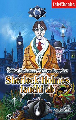 Sherlock Holmes 2: Sherlock Holmes taucht ab (Meister Detektive) (German Edition)