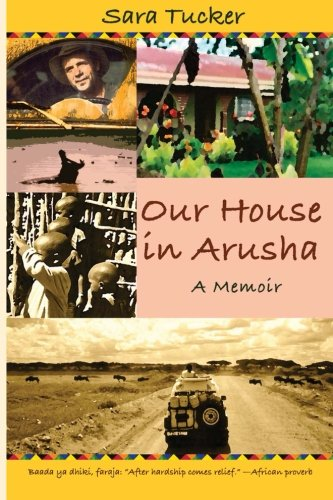 Our House in Arusha (The Snowbird Chronicles) (Volume 1)