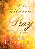 img - for When Chidren Pray book / textbook / text book
