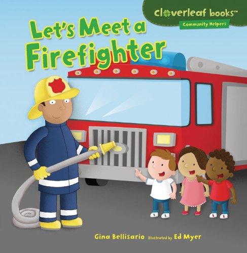 Let's Meet a Firefighter (Cloverleaf Books - Community Helpers)