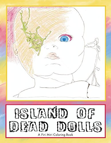 Island of Dead Dolls: A Firi Miri Coloring Book