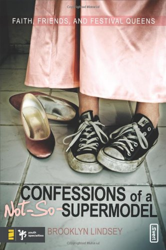 Download Confessions of a Not-So-Supermodel: Faith, Friends, and Festival Queens (invert) pdf