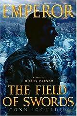 Emperor: The Field of Swords (Emperor Series Book 3) Kindle Edition