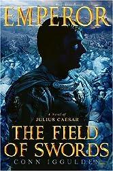 Emperor: The Field of Swords (Emperor Series Book 3)