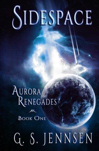 Sidespace: Aurora Renegades Book One (Volume 1)