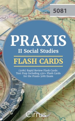 Praxis II Social Studies (5081) Rapid Review Flash Cards: Test Prep Including 450+ Flash Cards for the Praxis 5081 Exam