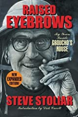 RAISED EYEBROWS: My Years Inside Groucho's House is the bittersweet story of the last years in the life of Groucho Marx, told by a young Marx Brothers fan who was fortunate enough to work for Groucho as his personal secretary and archivist, r...