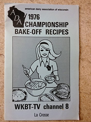 american-dairy-association-of-wisconsin-1976-championship-bake-off-recipes