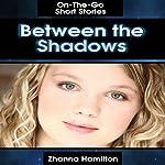 Between the Shadows: On-The-Go Short Stories | Zhanna Hamilton