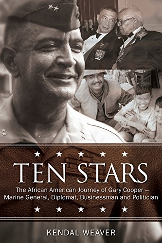 Ten Stars: The African American Journey of Gary Cooper―Marine General, Diplomat, Businessman, and Politician ()