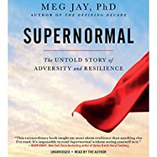 Supernormal: The Untold Story of Adversity and Resilience Audiobook by Meg Jay Narrated by Meg Jay