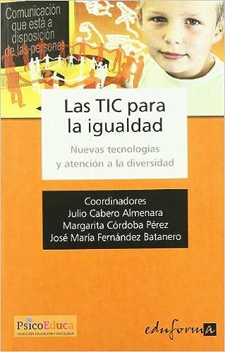Descargas de libros electrónicos gratis para compartirLas TICS para la igualdad. Nuevas tecnolog?as y atenci?n a la diversidad (Spanish Edition) PDF iBook PDB