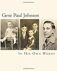 Gene Paul Johnson: In his own words
