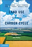 Land Use and the Carbon Cycle : Science and Applications in Human-Environment Interactions, , 1107648351