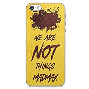 Loud Universe Madmax Quote iPhone 5 / 5s Case We are not things iPhone 5 / 5s Cover with Transparent Edges