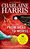 From Dead to Worse (Sookie Stackhouse Book 8)
